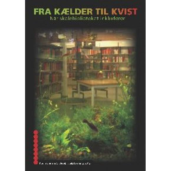 FRA KÆLDER TIL KVIST